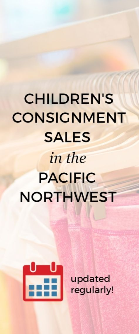 Children's Consignment Sales in the Pacific Northwest -- A huge list of upcoming children's and maternity clothing consignment events in Oregon and Washington. Updated every spring and fall!
