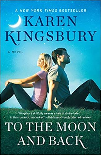 To The Moon And Back Karen Kingsbury Pdf To The Moon And Back