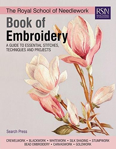 The Royal School of Needlework Book of Embroidery: A Guide To Essential Stitches, Techniques And Projects - Silver