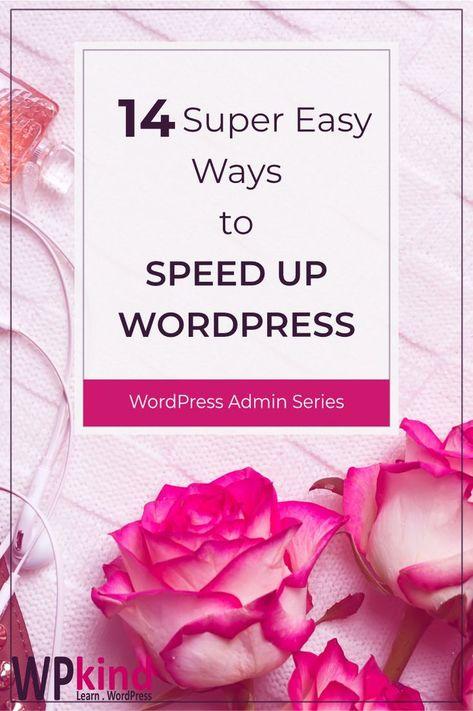 15 Super Easy Ways To Speed Up WordPress Today - WPkind