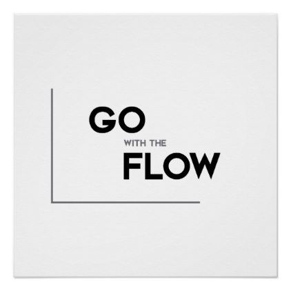 MODERN quotes go with the flow Poster Zazzle