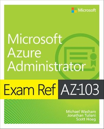 Exam Ref Az 103 Microsoft Azure Administrator Ebook By Michael