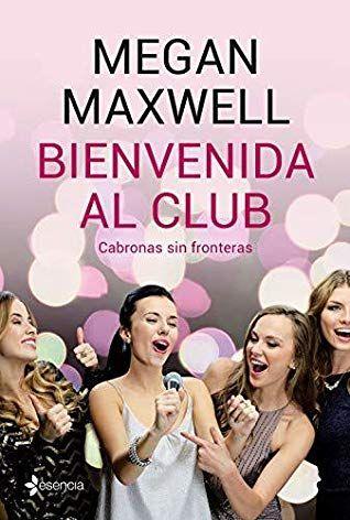 Descargar Libros Bienvenida Al Club Cabronas Sin Fronteras By Megan Maxwell Pdf Como Descargar Libros Gratis Megan Maxwell Libros Buscar Libros Gratis