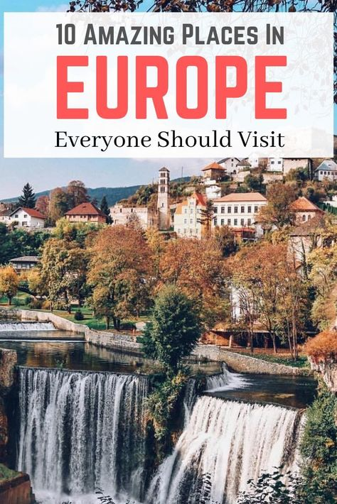 10 Most Amazing Places In Europe Everyone Should Visit