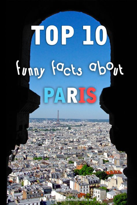 Top 10 Funny Facts About Paris Funny Facts Paris Funny