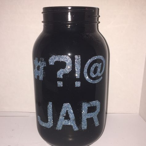 7 Curse Jar Ideas Swear Jar Jar Mason Jars