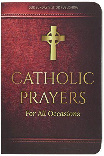Download Pdf Catholic Prayers For All Occasions Free Epub Mobi Ebooks In 2021 Catholic Prayers Catholic Prayer Book Catholic