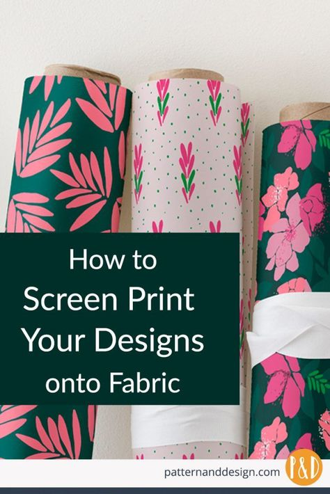 how to screen print your surface pattern designs onto fabric