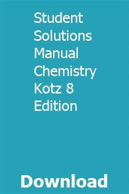 Student Solutions Manual Chemistry Kotz 8 Edition Physical Chemistry Chemistry Study Guide Organic Chemistry