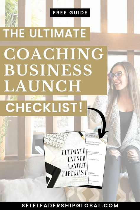 The Coaching Business Launch Checklist (Free Worksheet) | Coach Business Tips - Thinking of starting your own coaching business? Click through to download this free checklist on how you create a coach business plan for a successful online coaching business. Self Leadership Global | life coach business | coach business inspiration | coach business tools | coach business tips | building a coaching business #entrepreneurship #onlinebusiness #coachbusiness #entrepreneurtips #businesscoach