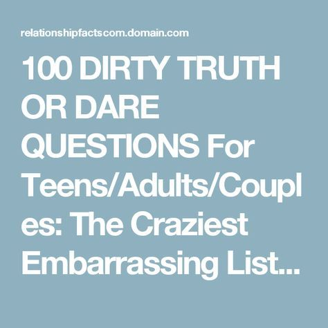 Dirty truth or dare questions for teens