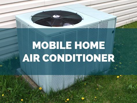 Mobile Home Air Conditioner - Central Overview & Install ... on window coverings mobile homes, bathroom mobile homes, carpet mobile homes, furnished mobile homes, water heaters mobile homes, deck mobile homes, plumbing mobile homes, handicap accessible mobile homes, coleman heaters for mobile homes, solar power mobile homes, a coils for mobile homes, living room mobile homes, kitchen mobile homes, cool mobile homes,