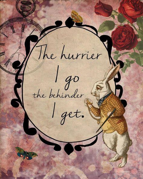 Vintage Metal Sign - Alice In Wonderland - The Hurrier I Go