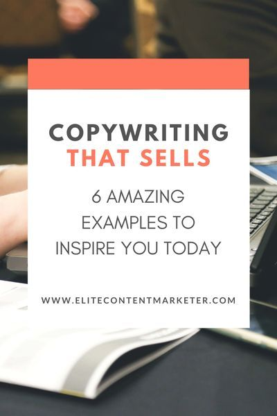 Copywriting That Sells 6 Amazing Examples To Inspire You Today