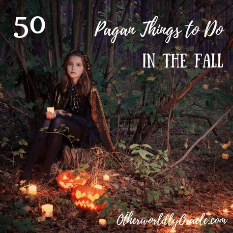 Ready to celebrate the fall as a pagan this year? Here are 50 FUN pagan things to do to celebrate the Mabon and Samhain season!