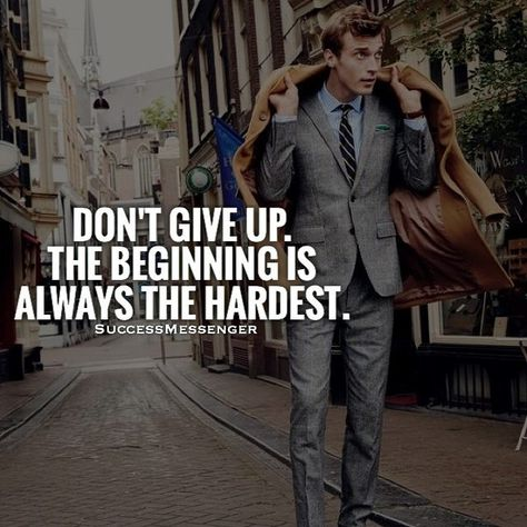 Don T Give Up The Beginning Is Always The Hardest Giving Up
