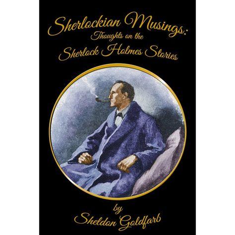 Sherlockian Musings: Thoughts on the Sherlock Holmes Stories