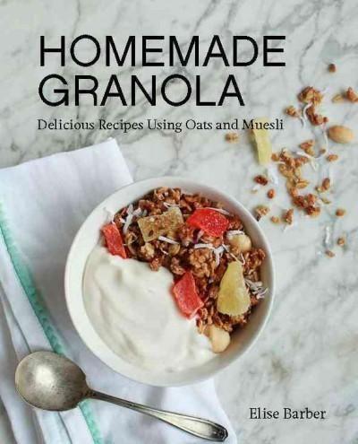 Homemade Granola: Delicious Recipes Using Oats and Muesli