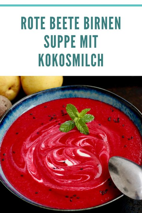 Rote Beete-Birnen-Suppe, Rote Beete Suppe, Rote Bete Suppe, Rote Beete, Rote Bete, Suppe, Suppen, Powersuppe, Erkältungszeit, Herbst, Herbstrezepte, Suppenrezept, Suppenrezepte, Rezept, Rezepte, vegan, glutenfrei
