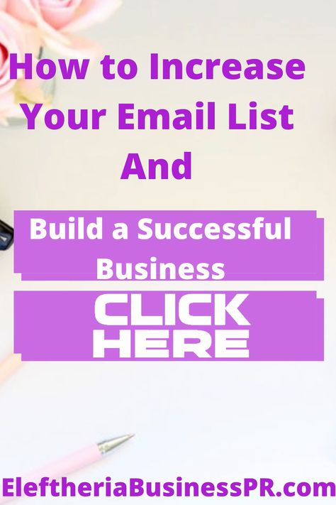 How to Increase your Email list and Build a Successful Business/How to grow your email list.