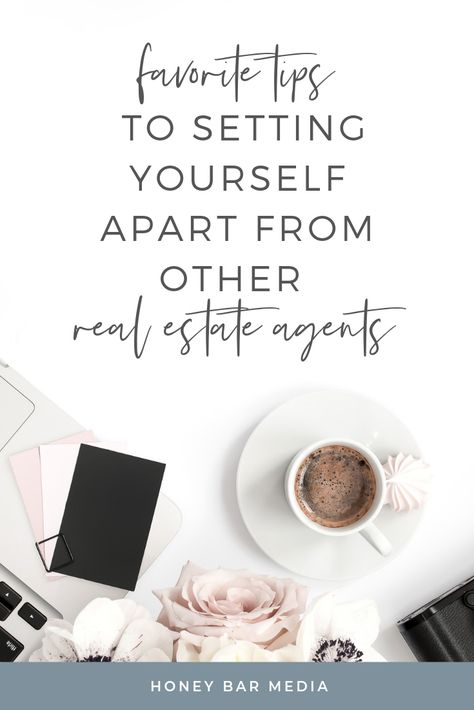 Best Tips To Setting Yourself Apart From Other Real Estate Agents