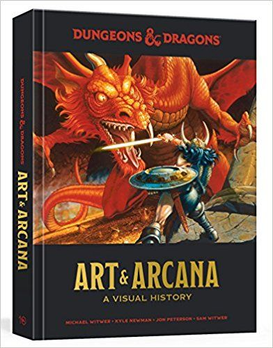 Dungeons And Dragons Art And Arcana A Visual History Michael Witwer Kyle Newman Jon Peterson Sam Witwer Joe Manga Drago D Arte Dungeons And Dragons Libri