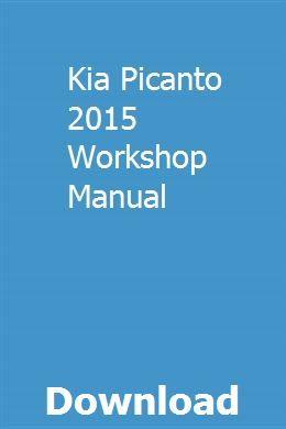Kia Picanto 2015 Workshop Manual Kia Optima Kia Picanto Picanto