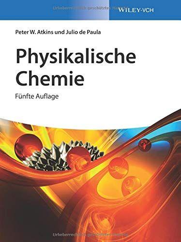 Atkins Physikalische Chemie Atkins Physikalische Chemie Physikalische Chemie Chemie Chemie Studieren