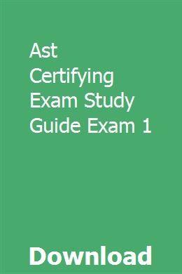 Ast Certifying Exam Study Guide Exam 1 Exam Study Study Guide Exam
