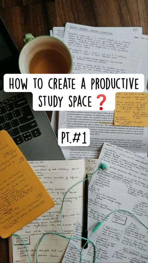 How to create a productive study space�  Pt.#1