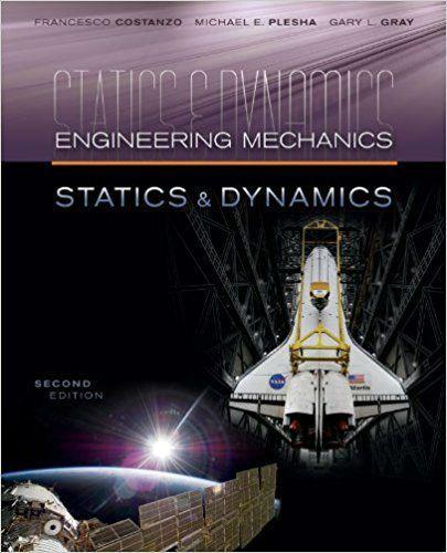 Solution Manual For Engineering Mechanics Statics And Dynamics 2nd Edition Engineering Mechanics Statics Mechanical Engineering Engineering Mechanics Dynamics