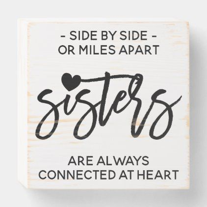 Side By Side Sisters Connected At Heart Quote Wooden Box Sign Little Sister Quotes, Sister Poems, Sister Quotes Funny, Love My Sister, Funny Quotes About Sisters, Sister Gifts, Quotes On Sisters Love, Caption For Sisters Love, Sorority Sister Quotes