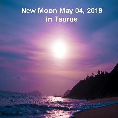 New Moon May 4 2019 In Taurus New Moon May New Moon Next New Moon