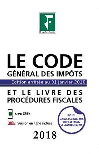 Titre De Livre Le Code General Des Impots Et Le Livre Des Procedures Fiscales 2018 Telechargez Ou Lis En 2020 Telechargement Livres En Ligne Livres Gratuits En Ligne