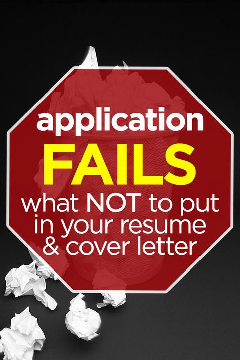 Job Application Fails What NOT to Put in Your Resume and Cover - what to put in a resume cover letter