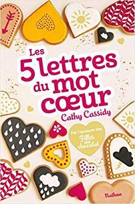 Amazon Fr Les 5 Lettres Du Mot Coeur Cathy Cassidy Anne Guitton Livres Livre Ado Fille Livre Ado Roman