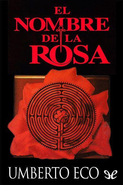 El Nombre De La Rosa Descargar Epub Gratis Desde Todoepub Es Nombre De La Rosa Nombres De Libros Libros