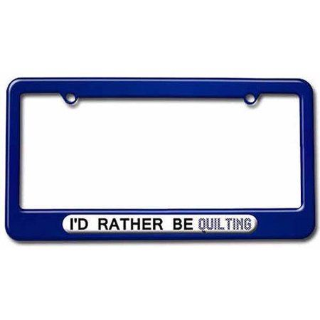 WEST VIRGINIA I/'D RATHER BE IN License Plate Frame