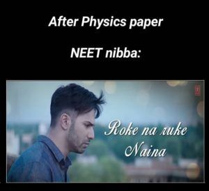 Reaction Of Neet Student After Physics Paper Nerdy Jokes Fun Quotes Funny Student Jokes