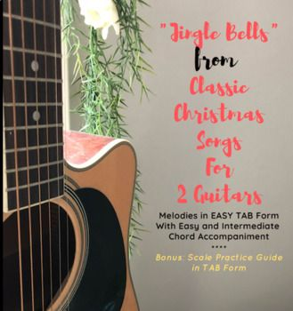 Jingle Bells From Classic Christmas Songs For 2 Guitars Easy Tab Melody Chords Classic Christmas Songs Xmas Songs Christmas Song