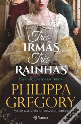 Livros Tres Irmas Tres Rainhas De Philippa Gregory Livros De