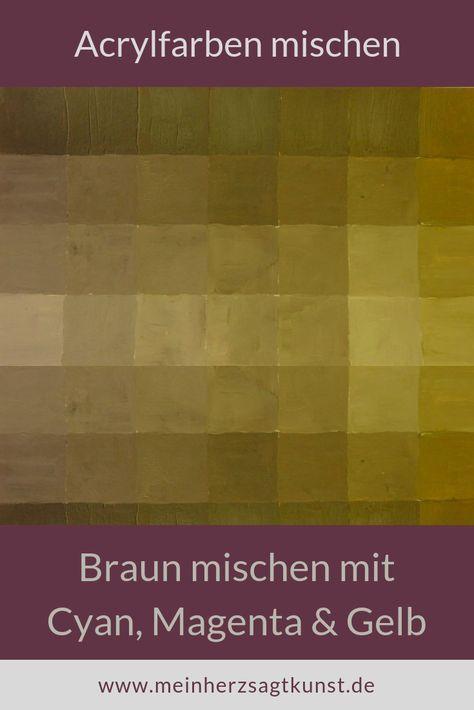 Braun Mischen Mit Den Grundfarben Acrylfarben Mischen