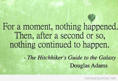 Top quotes by Douglas Adams-https://s-media-cache-ak0.pinimg.com/474x/eb/f5/25/ebf525fe48a406dfbf8ce3dc929a1733.jpg