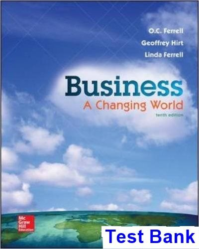 Business A Changing World 10th Edition Ferrell Test Bank in