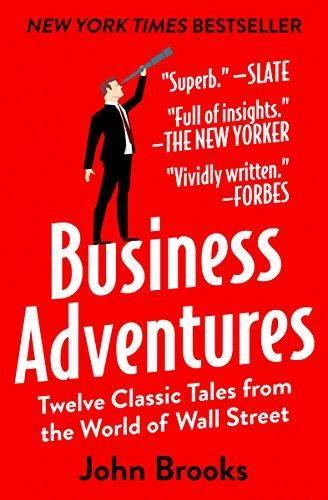 Pdf Download Business Adventures Twelve Classic Tales From The Classic Tales Business Books Wall Street