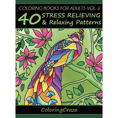 Anti Stress Art Therapy Coloring Books For Adults Volume 6 40 Stress Relieving And Relax Anti Stress Coloring Book How To Relieve Stress Stress Coloring Book