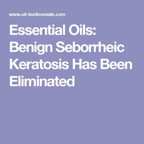List of Pinterest seborrheic keratosis remedy young living