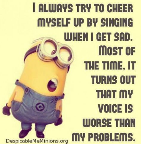 My Voice Is Worse Than My Problems minion minions minion quotes minion quotes and sayings