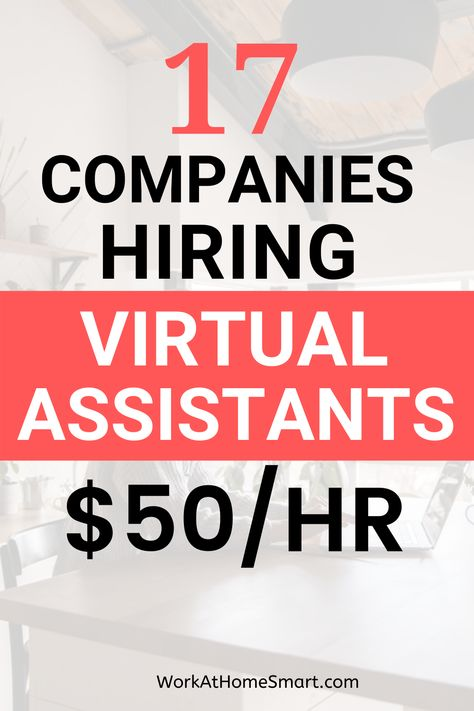17 Companies Hiring For Virtual Assistant Jobs From Home