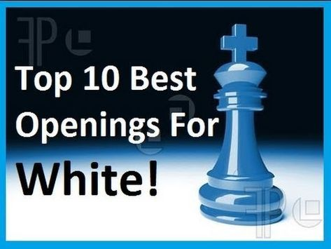 Top 10 Best Chess Openings For White Chess Statistics For Beginners Chess Tactics Chess Books Chess Strategies